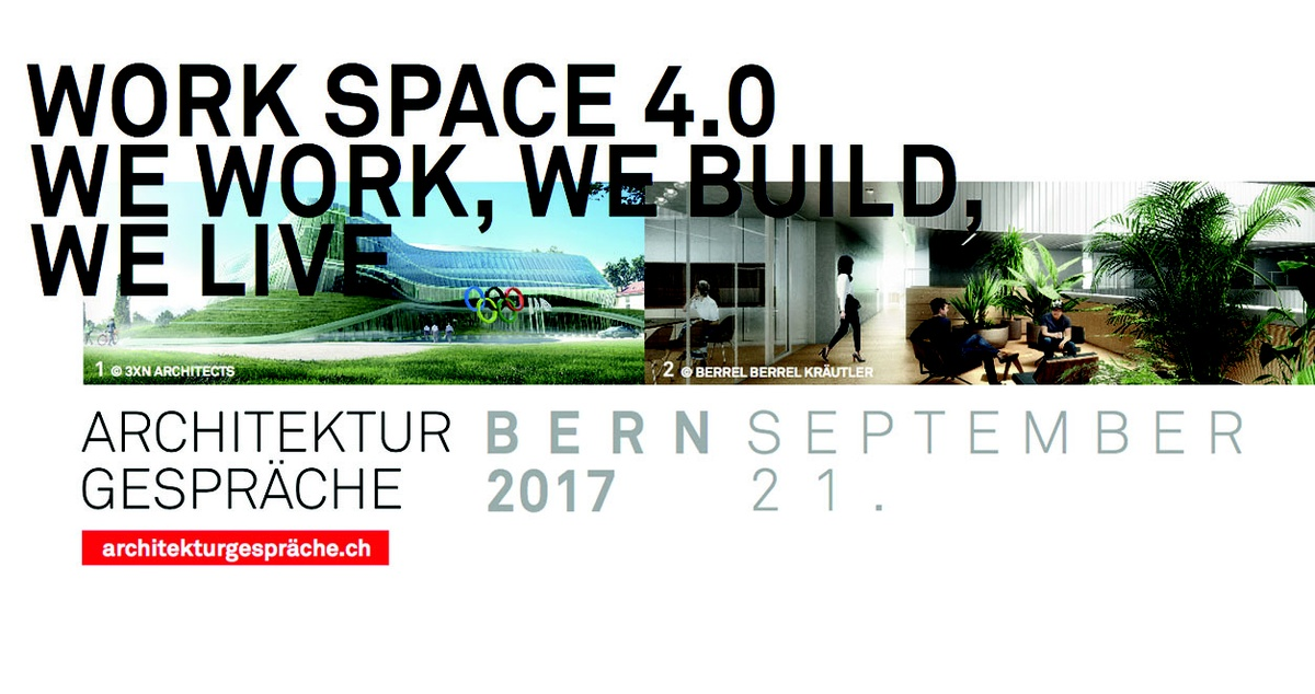 Architekturgespräche - work space 4.0 - we work, we build, we live.