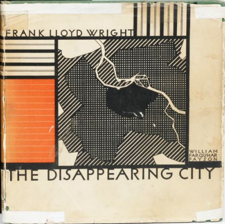 The Disappearing City, Frank Lloyd Wright